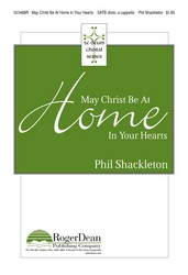MAY CHRIST BE AT HOME IN YOUR HEARTS, for mixed chorus